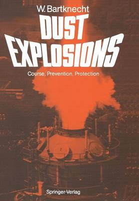 Dust Explosions: Course, Prevention, Protection (Paperback)