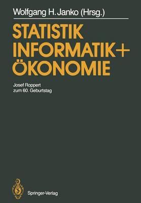 Statistik, Informatik Und Okonomie: Josef Roppert Zum 60. Geburtstag (Paperback)