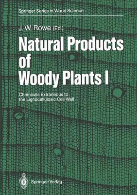 Natural Products of Woody Plants: Chemicals Extraneous to the Lignocellulosic Cell Wall - Springer Series in Wood Science (Paperback)