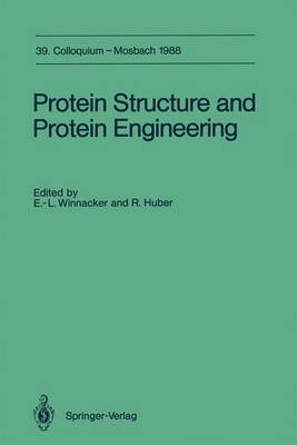 Protein Structure and Protein Engineering - Colloquium der Gesellschaft fur Biologische Chemie in Mosbach Baden 39 (Paperback)