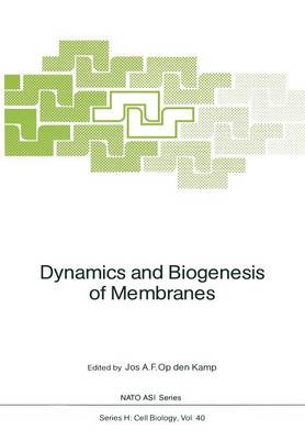 Dynamics and Biogenesis of Membranes - Nato ASI Subseries H: 40 (Paperback)