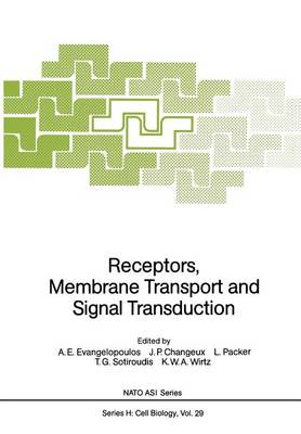 Receptors, Membrane Transport and Signal Transduction - Nato ASI Subseries H: 29 (Paperback)