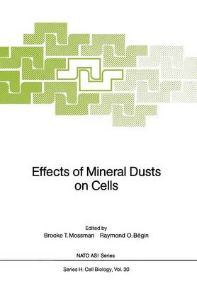Effects of Mineral Dusts on Cells - Nato ASI Subseries H: 30 (Paperback)