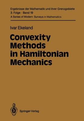 Convexity Methods in Hamiltonian Mechanics - Ergebnisse der Mathematik und ihrer Grenzgebiete. 3. Folge / A Series of Modern Surveys in Mathematics 19 (Paperback)