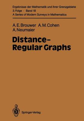 Distance-Regular Graphs - Ergebnisse der Mathematik und ihrer Grenzgebiete. 3. Folge / A Series of Modern Surveys in Mathematics 18 (Paperback)