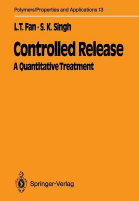 Controlled Release: A Quantitative Treatment - Polymers - Properties and Applications 13 (Paperback)