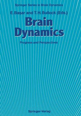 Brain Dynamics: Progress and Perspectives - Springer Series in Brain Dynamics 2 (Paperback)