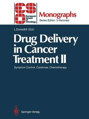 Drug Delivery in Cancer Treatment II: Symptom Control, Cytokines, Chemotherapy - ESO Monographs (Paperback)