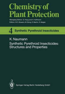 Synthetic Pyrethroid Insecticides: Structures and Properties - Chemistry of Plant Protection 4 (Paperback)