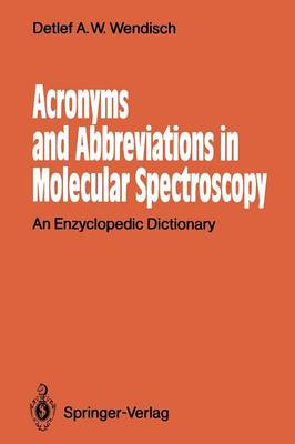Acronyms and Abbreviations in Molecular Spectroscopy: An Enzyclopedic Dictionary (Paperback)