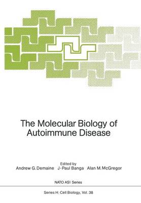 The Molecular Biology of Autoimmune Disease - Nato ASI Subseries H: 38 (Paperback)