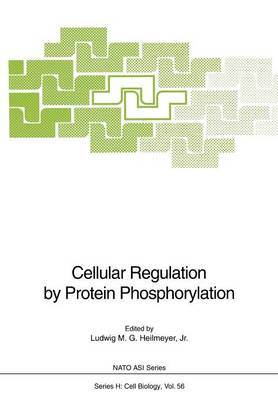 Cellular Regulation by Protein Phosphorylation - Nato ASI Subseries H: 56 (Paperback)