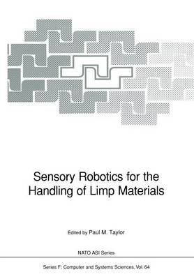 Sensory Robotics for the Handling of Limp Materials - Nato ASI Subseries F: 64 (Paperback)