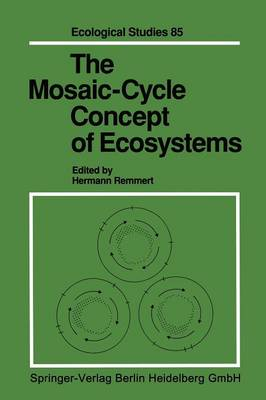 The Mosaic-Cycle Concept of Ecosystems - Ecological Studies 85 (Paperback)