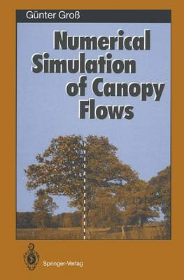 Numerical Simulation of Canopy Flows - Springer Series in Physical Environment 12 (Paperback)