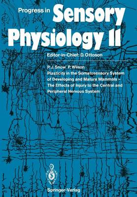 Plasticity in the Somatosensory System of Developing and Mature Mammals - The Effects of Injury to the Central and Peripheral Nervous System - Progress in Sensory Physiology 11 (Paperback)