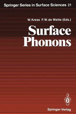 Surface Phonons - Springer Series in Surface Sciences 21 (Paperback)