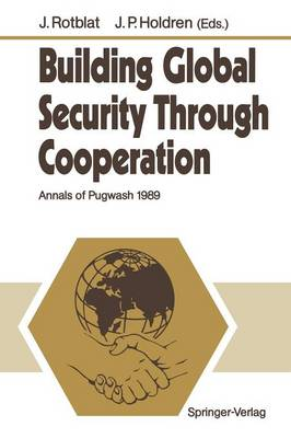 Building Global Security Through Cooperation: Annals of Pugwash 1989 (Paperback)