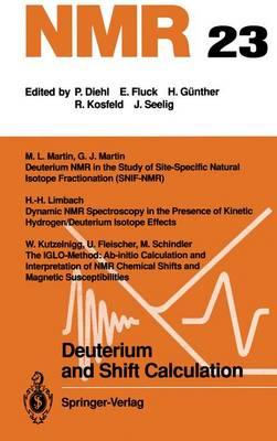 Deuterium and Shift Calculation - NMR Basic Principles and Progress 23 (Paperback)