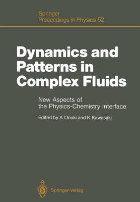 Dynamics and Patterns in Complex Fluids: New Aspects of the Physics-Chemistry Interface - Springer Proceedings in Physics 52 (Paperback)