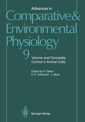 Advances in Comparative and Environmental Physiology: Volume and Osmolality Control in Animal Cells - Advances in Comparative and Environmental Physiology 9 (Paperback)