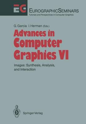 Advances in Computer Graphics: Images: Synthesis, Analysis, and Interaction - Focus on Computer Graphics (Paperback)