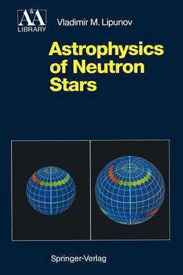 Astrophysics of Neutron Stars - Astronomy and Astrophysics Library (Paperback)