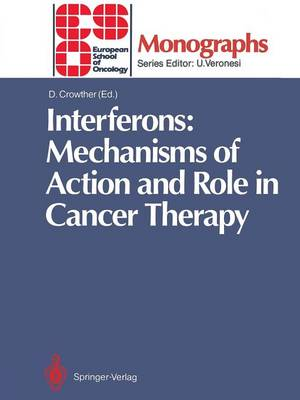 Interferons: Mechanisms of Action and Role in Cancer Therapy - ESO Monographs (Paperback)