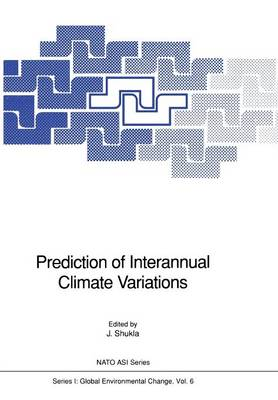 Prediction of Interannual Climate Variations - Nato ASI Subseries I: 6 (Paperback)