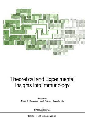 Theoretical and Experimental Insights into Immunology - Nato ASI Subseries H: 66 (Paperback)