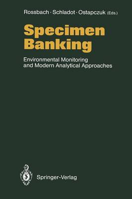 Specimen Banking: Environmental Monitoring and Modern Analytical Approaches (Paperback)
