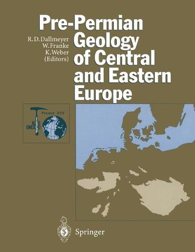 Pre-Permian Geology of Central and Eastern Europe - IGCP-Project 233 (Paperback)