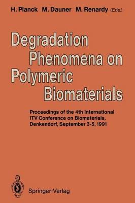 Degradation Phenomena on Polymeric Biomaterials (Paperback)