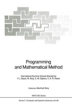 Programming and Mathematical Method: International Summer School - Nato ASI Subseries F: 88 (Paperback)