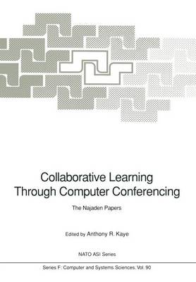 Collaborative Learning Through Computer Conferencing: The Najaden Papers - Nato ASI Subseries F: 90 (Paperback)