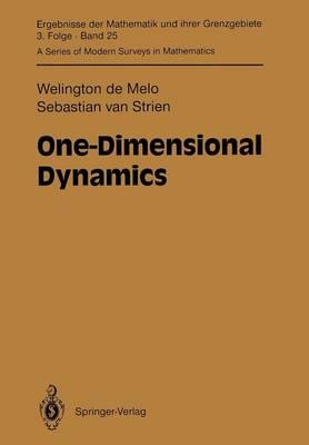 One-Dimensional Dynamics - Ergebnisse der Mathematik und ihrer Grenzgebiete. 3. Folge / A Series of Modern Surveys in Mathematics 25 (Paperback)