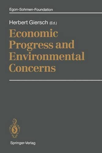 Economic Progress and Environmental Concerns - Publications of the Egon-Sohmen-Foundation (Paperback)