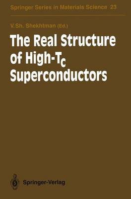 The Real Structure of High-Tc Superconductors - Springer Series in Materials Science 23 (Paperback)