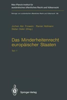 Das Minderheitenrecht Europaischer Staaten - Beitrage zum Auslandischen Offentlichen Recht und Volkerrecht 108 (Paperback)