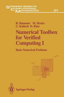 Numerical Toolbox for Verified Computing I: Basic Numerical Problems Theory, Algorithms, and Pascal-XSC Programs - Springer Series in Computational Mathematics 21 (Paperback)