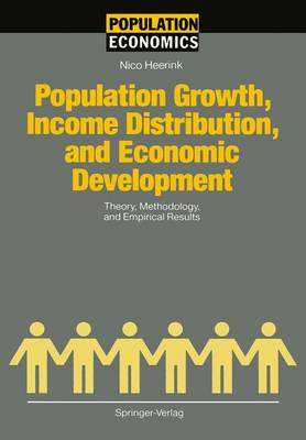 Population Growth, Income Distribution, and Economic Development: Theory, Methodology, and Empirical Results - Population Economics (Paperback)