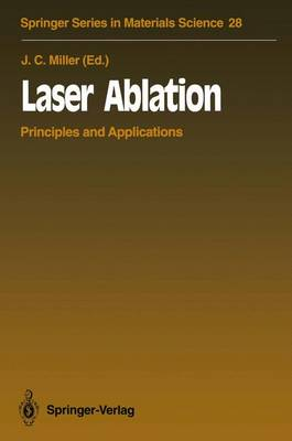 Laser Ablation: Principles and Applications - Springer Series in Materials Science 28 (Paperback)