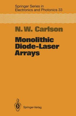 Monolithic Diode-Laser Arrays - Springer Series in Electronics and Photonics 33 (Paperback)