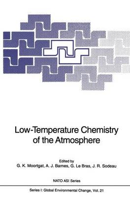 Low-Temperature Chemistry of the Atmosphere - Nato ASI Subseries I: 21 (Paperback)
