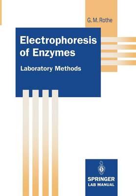 Electrophoresis of Enzymes: Laboratory Methods - Springer Lab Manuals (Paperback)