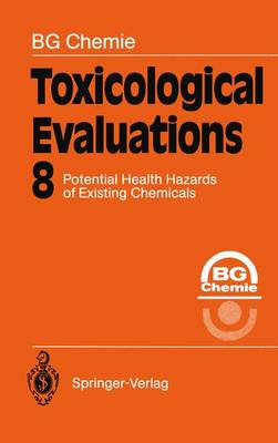 Toxicological Evaluations: Potential Health Hazards of Existing Chemicals - Toxicological Evaluations 8 (Paperback)