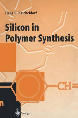 Silicon in Polymer Synthesis (Paperback)