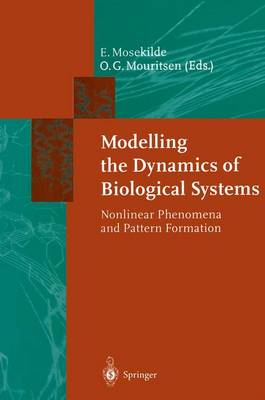 Modelling the Dynamics of Biological Systems: Nonlinear Phenomena and Pattern Formation - Springer Series in Synergetics 65 (Paperback)