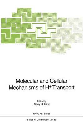 Molecular and Cellular Mechanisms of H+ Transport - Nato ASI Subseries H: 89 (Paperback)