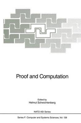 Proof and Computation - Nato ASI Subseries F: 139 (Paperback)